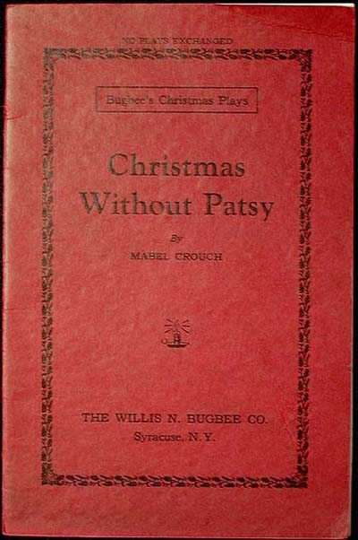 Christmas Without Patsy: A Play in One Act. Mabel Crouch.