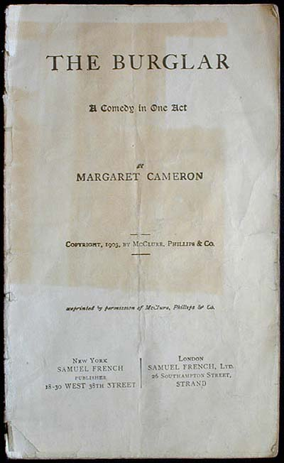 The Burglar: A Comedy in One Act. Margaret Cameron.