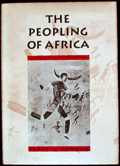 The Peopling of Africa: A Geographic Interpretation. James L. Newman.