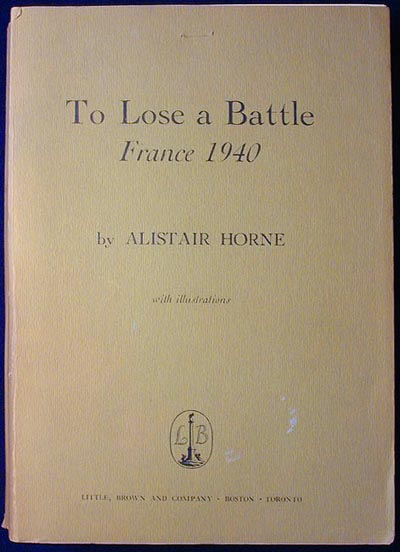 To Lose a Battle: France 1940 [Advanced Readers Copy]. Alistair Horne.