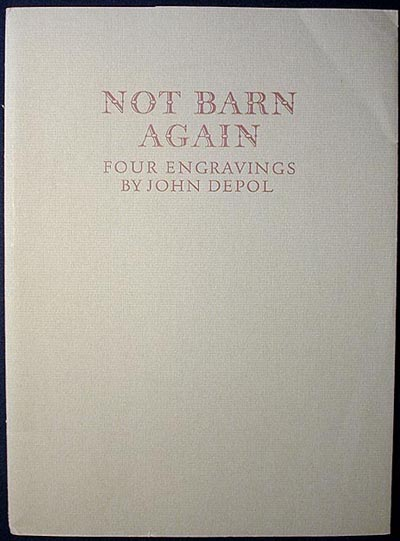 Not Barn Again: Four Engravings. John DePol.