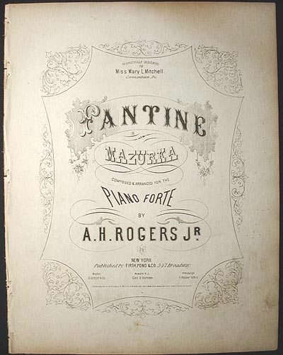 Fantine Mazurka: Composed & Arranged for the Piano Forte. A. H. Rogers, Jr.