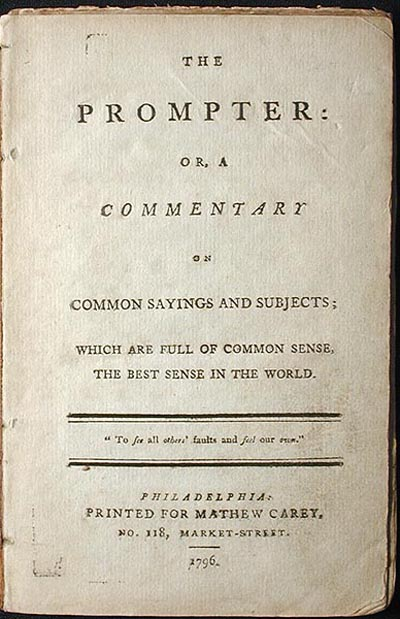 The Prompter: or, A Commentary on Common Sayings and Subjects; Which are Full of Common Sense, the Best Sense in the World. Noah Webster.
