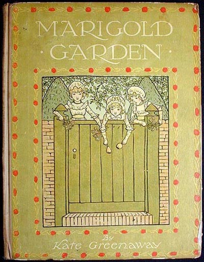 Marigold Garden: Pictures and Rhymes. Kate Greenaway.