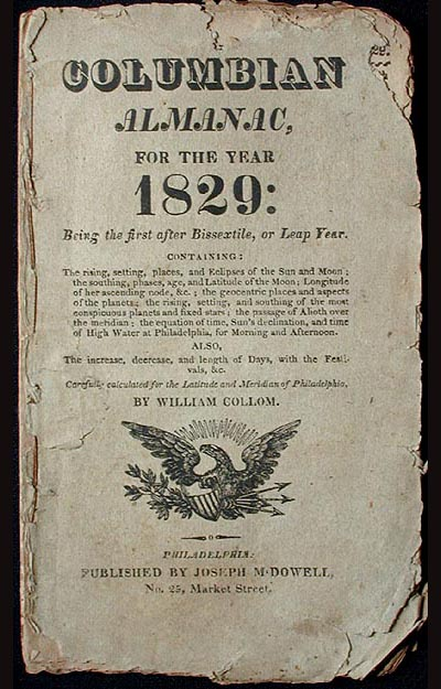 Columbian Almanac, for the Year 1829: Being the First after Bissextile, or Leap Year. William Collom.
