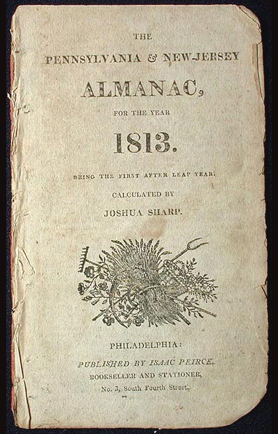 The Pennsylvania and New Jersey Almanac, for the Year 1813: Being the First After Leap Year. Joshua Sharp.