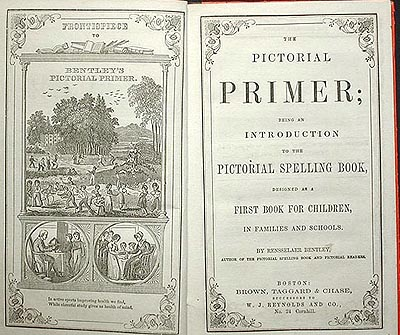 The Pictorial Primer; Being an Introduction to The Pictorial Spelling Book, Designed as a First Book for Children, in Families and Schools. Rensselaer Bentley.