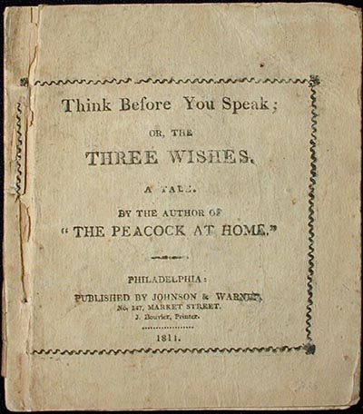 Think Before You Speak: or, The Three Wishes: a Tale. Catherine Ann Turner Dorset.