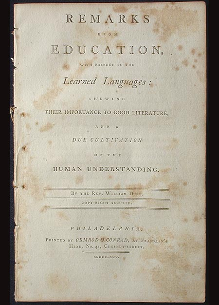 Remarks Upon Education, With Respect to the Learned Languages: Shewing Their Importance to Good Literature, and a Due Cultivation of the Human Understanding. William Duke.