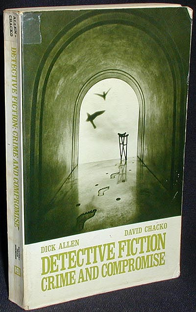 Detective Fiction: Crime and Compromise. Dick Allen.