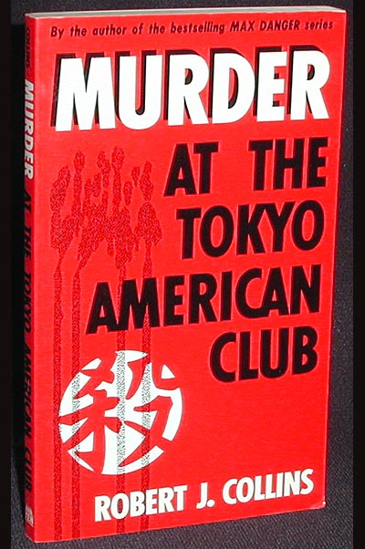 Murder at the Tokyo American Club. Robert J. Collins.