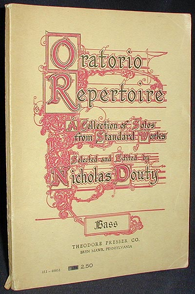 Oratorio Repertoire: a Collection of Solos From Standard Works [vol. 4 for Bass]. Nicholas Douty.