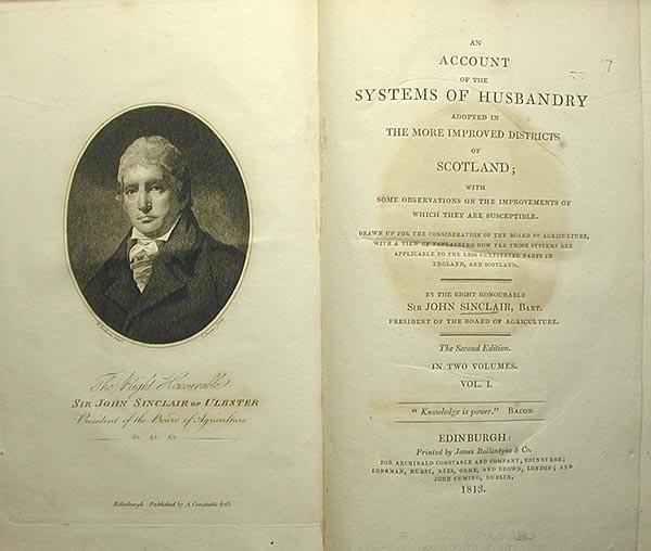 An Account of the Systems of Husbandry Adopted in the More Improved Districts of Scotland; With Some Observations on the Improvements of Which They are Susceptible [Vol. 1]. John Sinclair.