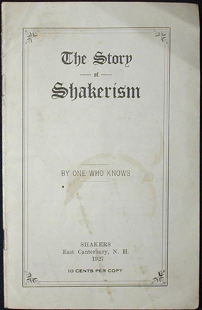 The Story of Shakerism by One Who Knows. Jessie Evans.