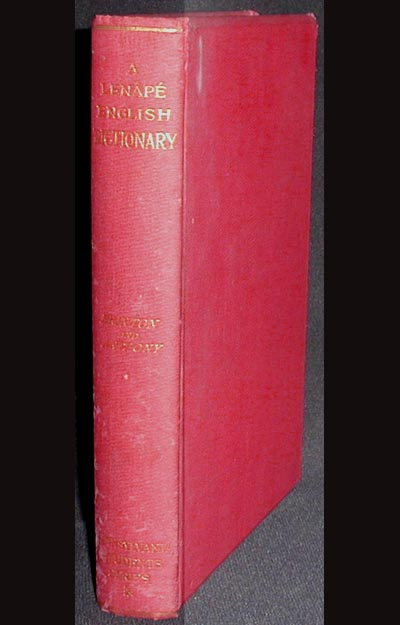 A Lenape-English Dictionary: From an Anonymous Ms. in the Archives of the Moravian Church at Bethlehem, Pa.; Edited, with additions, by Daniel G. Brinton and Albert Seqaqkind Anthony. Daniel G. Brinton.