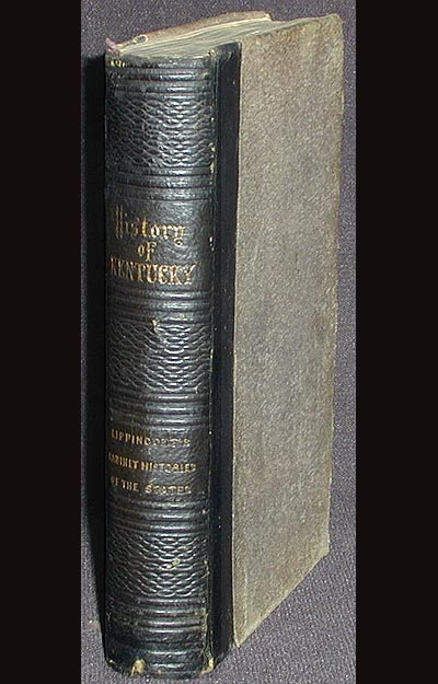 The History of Kentucky, From Its Earliest Settlement to the Present Time. T. S. Arthur, W. H. Carpenter.