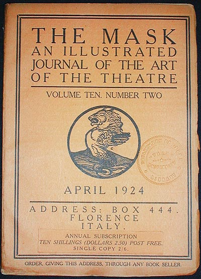 The Mask: A Journal of the Art of the Theatre -- Volume Ten, Number Two April 1924. Edward Gordon Craig.