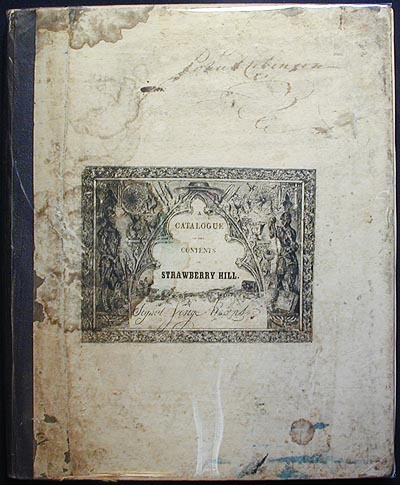 A Catalogue of the Classic Contents of Strawberry Hill Collected by Horace Walpole [provenance: Sir John Charles Robinson]