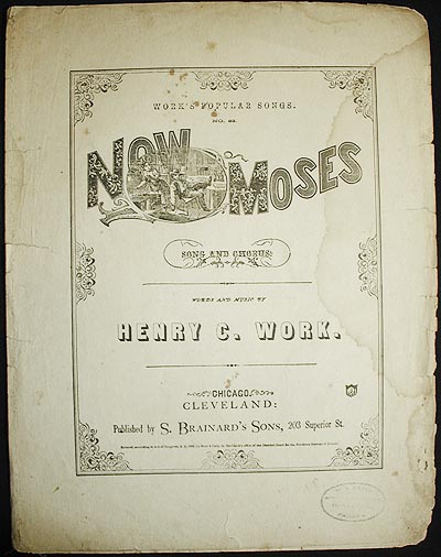 Now, Moses!; Words and Music by Henry C. Work. Henry C. Work.