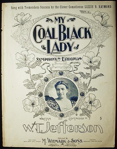 My Coal Black Lady: Symphony de Ethiopia; written and composed by W.T. Jefferson. W. T. Jefferson.