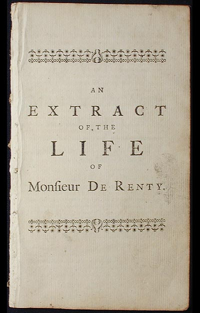 An Extract of the Life of Monsieur de Renty: A Late Nobleman of France; Publish'd by John Wesley. Jean-Baptiste Saint-Jure.