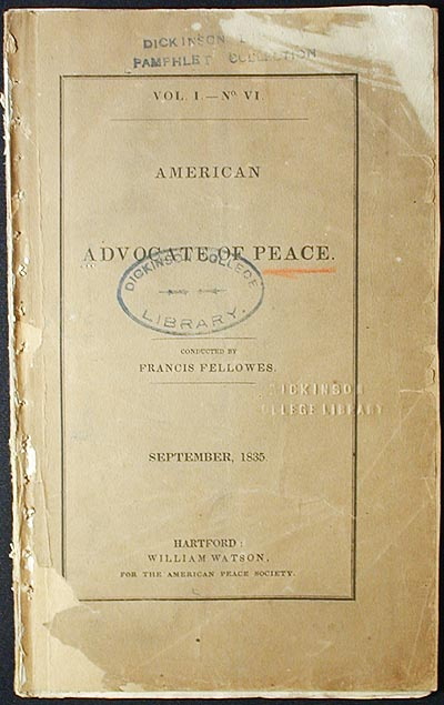American Advocate of Peace; conducted by Francis Fellowes; September, 1835 vol. 1 no. 6. Francis Fellowes.