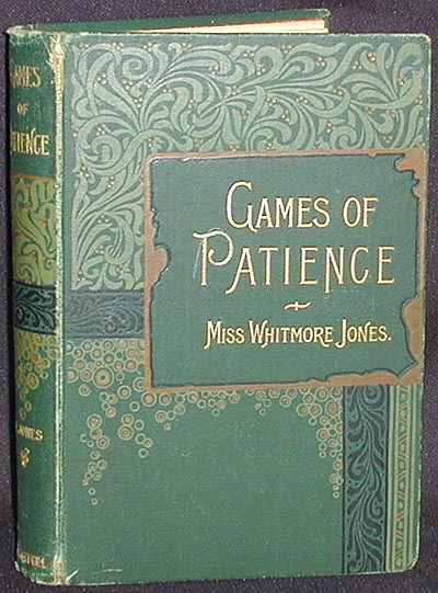 Games of Patience for One or More Player by Miss Whitmore Jones; Illustrated [1st, 2nd, and 3rd series]. Mary Whitmore Jones.