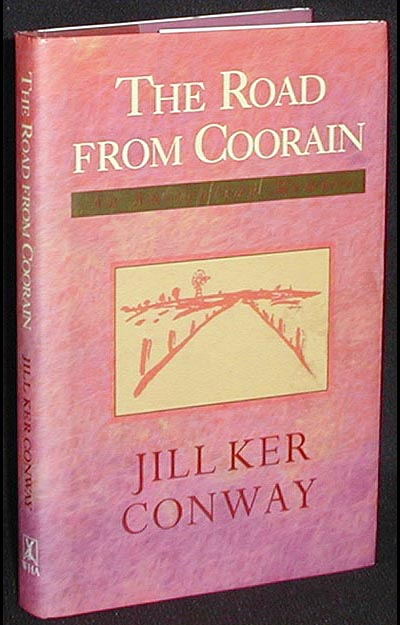 The Road from Coorain. Jill Ker Conway.