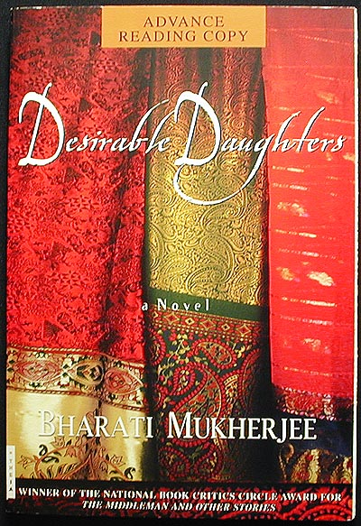 Desirable Daughters: A Novel [Advance Reading Copy from Uncorrected Proofs]. Bharati Mukherjee.