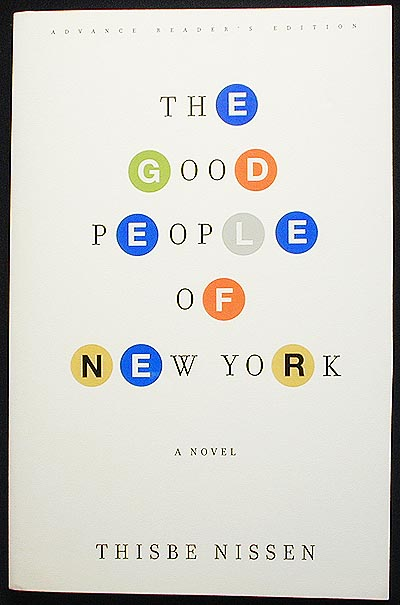 The Good People of New York [Advance Reader's Edition]. Thisbe Nissen.