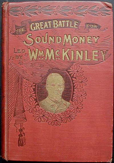 The Great Battle for Protection and Sound Money Led by Hon. Wm. McKinley; Including His life; his work in the Halls of Congress; his masterly arguments for sound statesmanship and sound money. Murat Halstead, Melville Phillips.