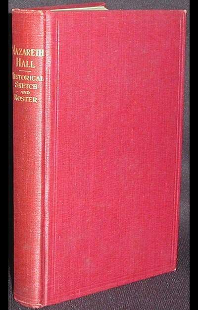 Nazareth Hall: An Historical Sketch and Roster of Principals, Teachers and Pupils. H. H. Hacker.