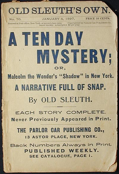 """A Ten Day Mystery; or, Malcolm the Wonder's """"Shadow"""" in New York [Old Sleuth's Own -- Jan. 4, 1897 No. 70]. Harlan Page Halsey."""