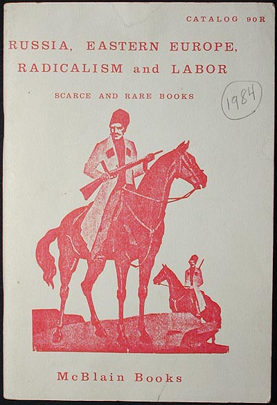 Russia, Eastern Europe, Radicalism and Labor: Scarce and Rare Books [catalog 90R]