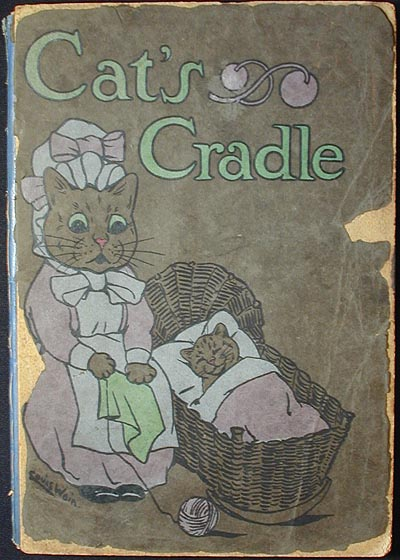 Cat's Cradle: a Picture-book for Little Folk; cats by Louis Wain; rhymes by May Byron. May Clarissa Gillington Byron.