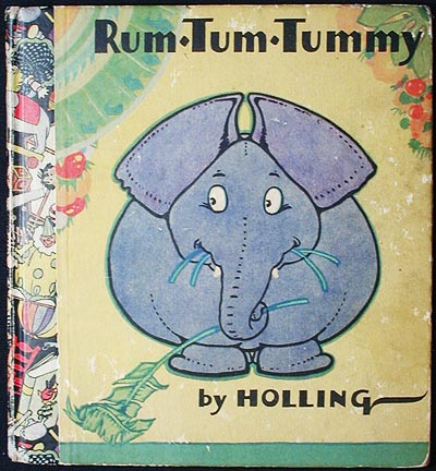 Rum-Tum-Tummy: the Elephant Who Ate; Full pictures and story by Holling Clancy Holling. Holling Clancy Holling.