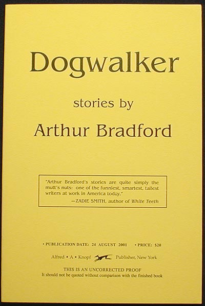 Dogwalker: Stories [Uncorrected Proof]. Arthur Bradford.