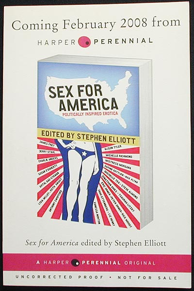 Sex For America: Politically Inspired Erotica [Uncorrected Proof]. Stephen Elliott, ed.