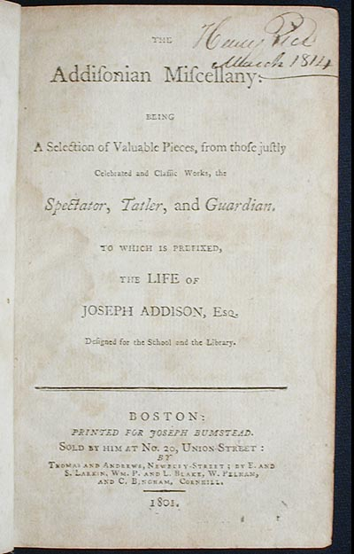 The Addisonian Miscellany: Being a Selection of Valuable Pieces, from those justly celebrated and classic works, the Spectator, Tatler, and Guardian; To which is prefixed, the Life of Joseph Addison, Esq. Designed for the school and the library. Joseph Addison.