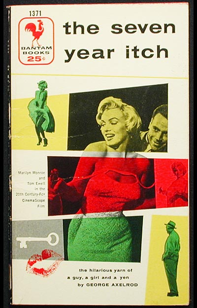 The Seven Year Itch: A Romantic Comedy [Marilyn Monroe]. George Axelrod.