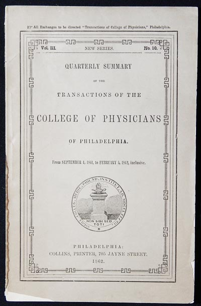 Quarterly Summary of the Transactions of the College of Physicians of Philadelphia from Sept. 4, 1861, to Feb. 5, 1862, inclusive [Vol. III New Series, no. 10]. Wilson Jewell, James A. Kirkpatrick.