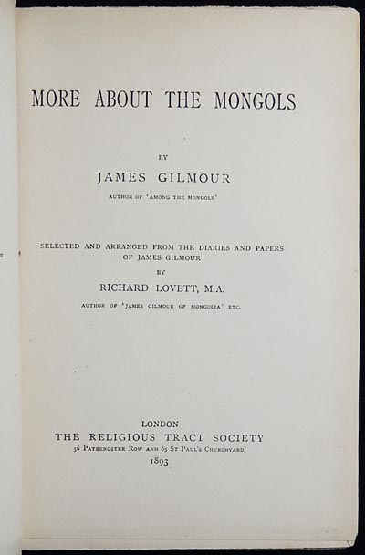 More About the Mongols by James Gilmour; Selected and arranged from the diaries and papers of James Gilmour by Richard Lovett. James Gilmour.