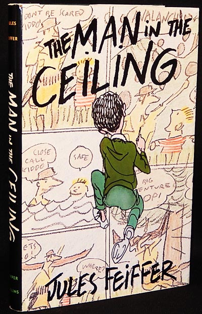 The Man in the Ceiling; Entirely written and illustrated by Jules Feiffer. Jules Feiffer.