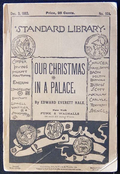 Our Christmas in a Palace (Standard Library, Dec. 3, 1883, no. 103). Edward Everett Hale.