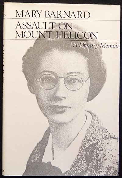 Assault on Mount Helicon: A Literary Memoir. Mary Barnard.
