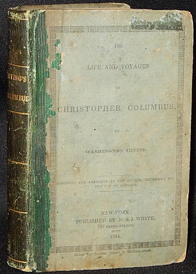 The Life and Voyages of Christopher Columbus, by Washington Irving; abridged and arranged by the author, expressly for the use of schools. Washington Irving.