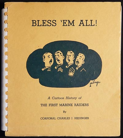 Bless 'Em All: A Cartoon History of the First Marine Raiders. Charles J. Hedinger.