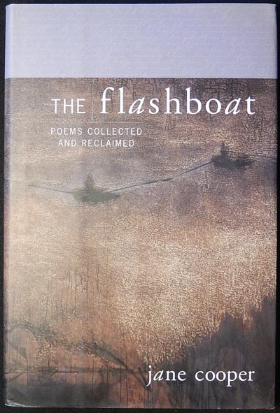 The Flashboat: Poems Collected and Reclaimed. Jane Cooper.