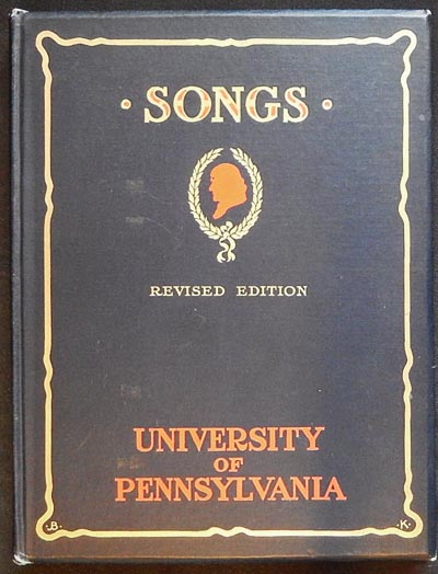 Songs of the University of Pennsylvania brought under one cover by William Otto Miller '04; revised by Friars' Seniour Society, 1917; with drawings by Ray Riling '17, Frederick Thomas Bigger '03, James Bullen Karcher '04. William Otto Miller.
