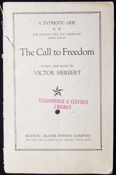 The Call to Freedom: A Patriotic Ode for Soprano Solo and Chorus of Mixed Voices; words and music by Victor Herbert. Victor Herbert.